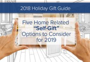 """Five Home Related """"Self-Gift"""" Options to Consider for 2019"""